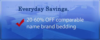 20 - 60% Off Comparable Name Brand Bedding